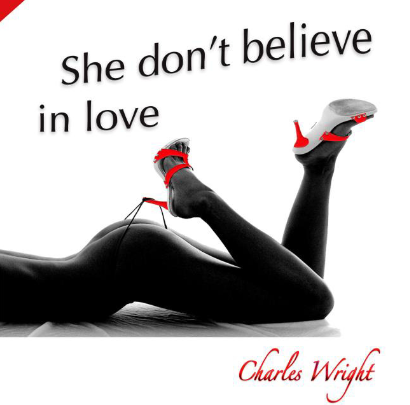 "Lengendary Soul Musician And Author Charles Wright Releases New Single ""She Don't Believe In Love"""