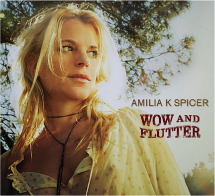 Amilia K Spicer To Release New Album Wow and Flutter April 28, 2017
