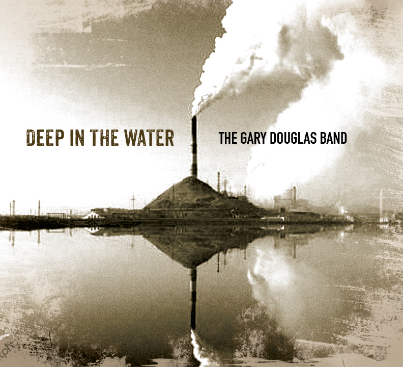 "The Gary Douglas Band Unveil ""Nothing Ever Goes As Planned"" From Their New Record, 'Deep in the Water'!"
